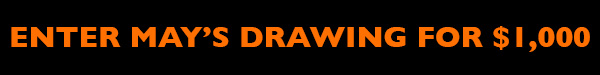 Enter May's Drawing For $1,000