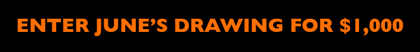 Enter June's Drawing For $1,000