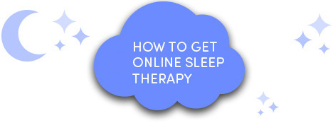 How to get online sleep therapy